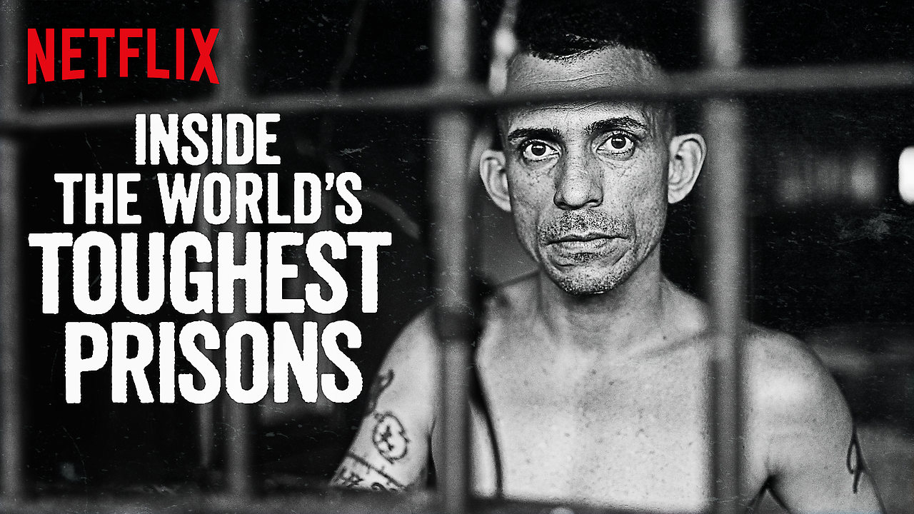 Inside the World's Toughest Prisons on Netflix AUS/NZ