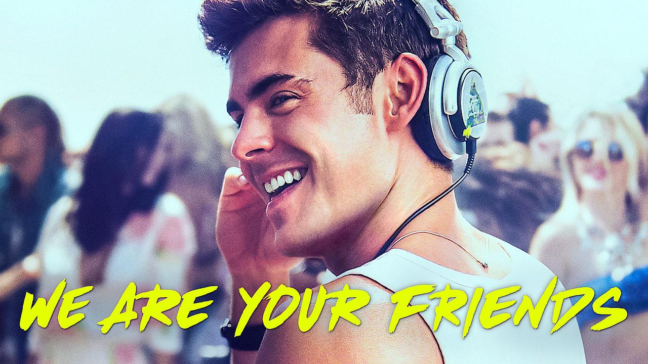 We Are Your Friends on Netflix AUS/NZ